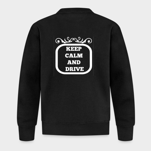 Keep calm and drive (Keep calm and drive) - Baseball Jacket