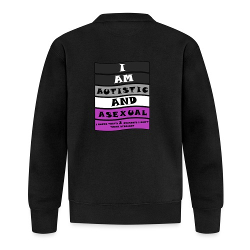 Autistic and Asexual | Funny Quote - Unisex Baseball Jacket