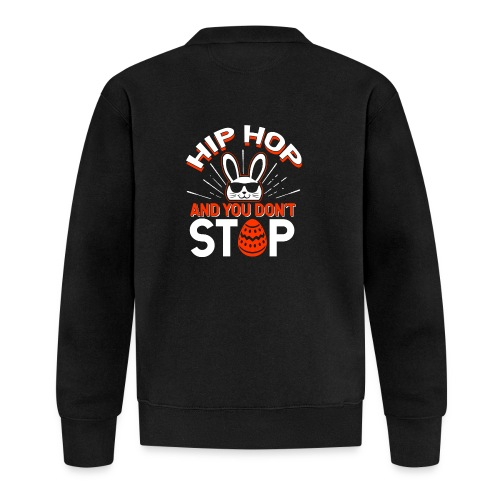 Hip Hop and You Don t Stop - Ostern - Baseball Jacke