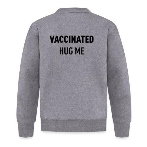 Vaccinated Hug me - Unisex Baseball Jacket