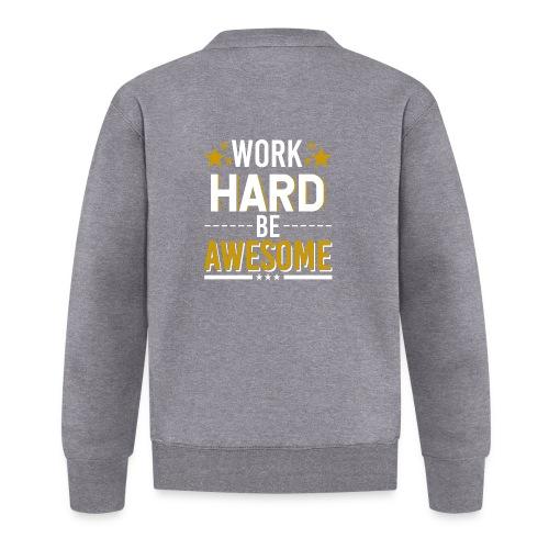 WORK HARD BE AWESOME - Baseball Jacke