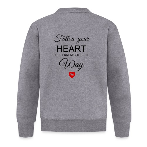 follow your heartbesser - Baseball Jacke