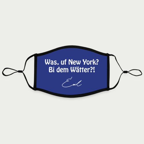 Emil Steinberger Was uf New York? Bi dem Wätter?! - Kontrastmaske, einstellbar (Large)