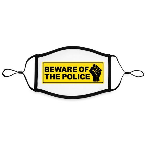 Beware of the Police Vorsicht Polizei - Kontrastmaske, einstellbar (Large)