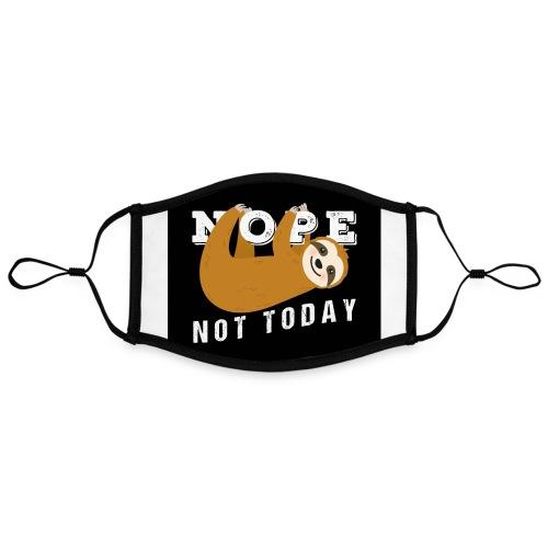 Nope Not Today Funny Sloth - Kontrastmaske, einstellbar (Large)