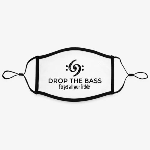 Drop the Bass - Forget all your Trebles - Kontrastmaske, einstellbar (Large)