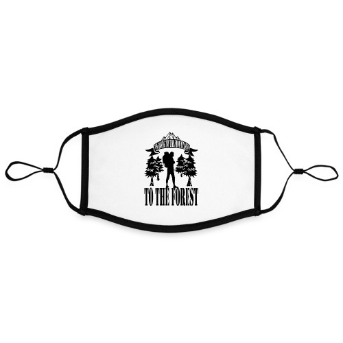 I m going to the mountains to the forest - Contrast mask, adjustable (large)