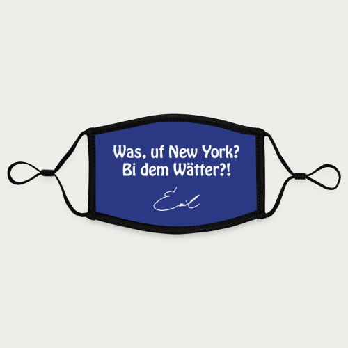 Emil Steinberger Was uf New York? Bi dem Wätter?! - Kontrastmaske, einstellbar (Small)