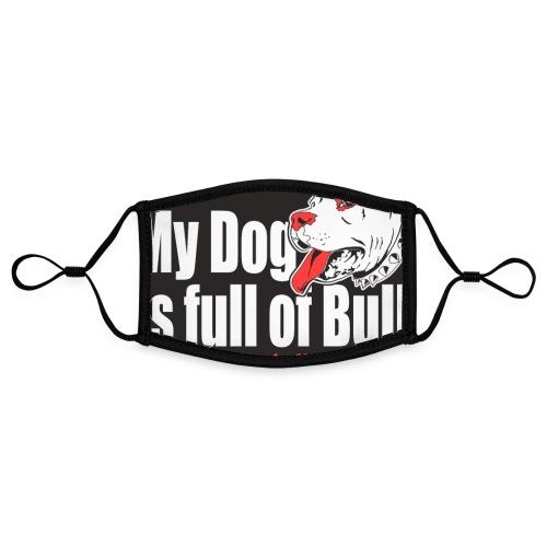 My Dog is full of Bull - Kontrastowa maska, regulowana (rozmiar S)
