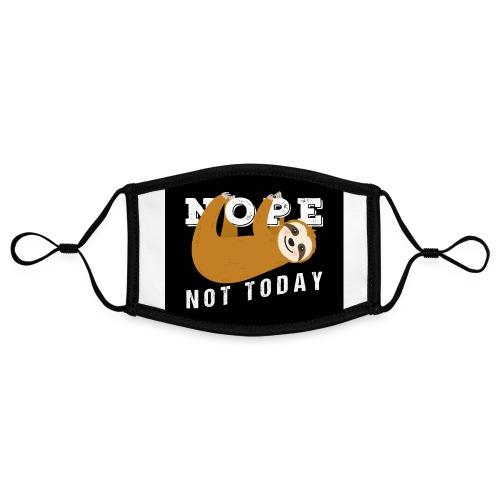 Nope Not Today Funny Sloth - Kontrastmaske, einstellbar (Small)