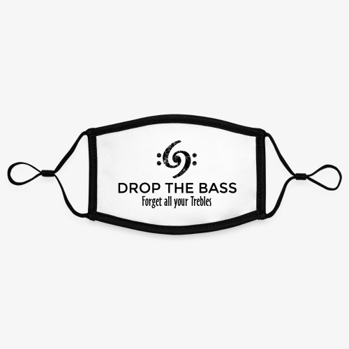 Drop the Bass - Forget all your Trebles - Kontrastmaske, einstellbar (Small)