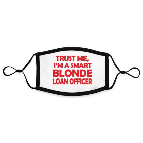 Trust Me I'm A Smart Blonde Loan Officer - Kontrastowa maska, regulowana (rozmiar S)