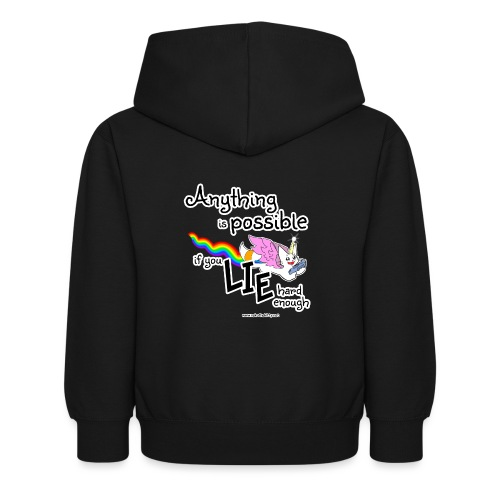 Anything Is Possible if you lie hard enough - Kids Hoodie
