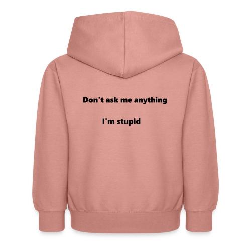 I'm stupid - Lasten huppari