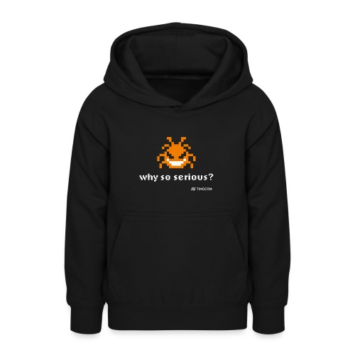 Why so serious - Teeneager hoodie