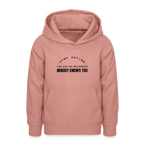 Influencer ? Nobody knows you - Teen Hoodie
