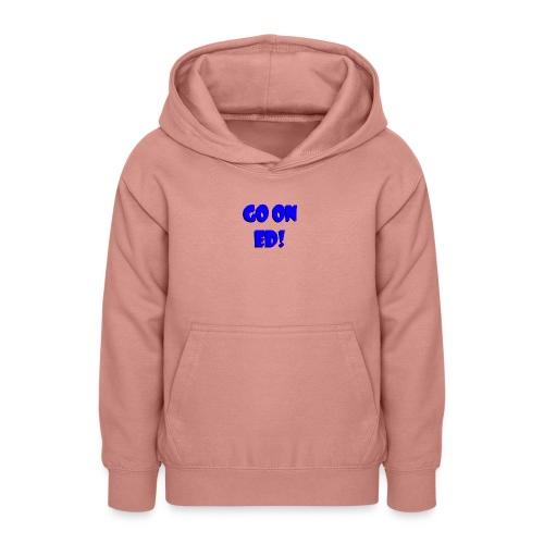 Go on Ed - Teen Hoodie