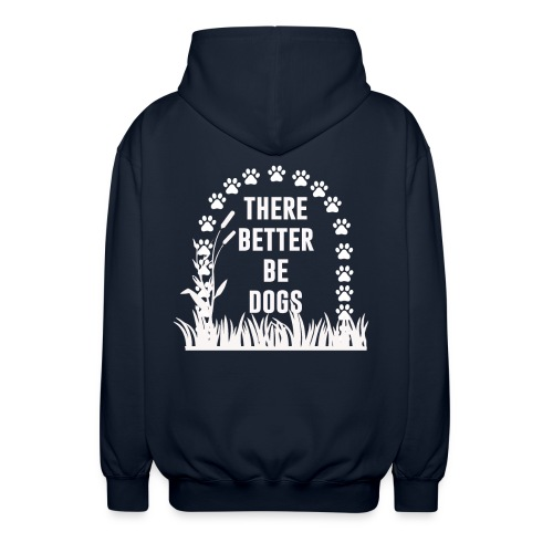 There better be dogs shirt - Unisex Hooded Jacket
