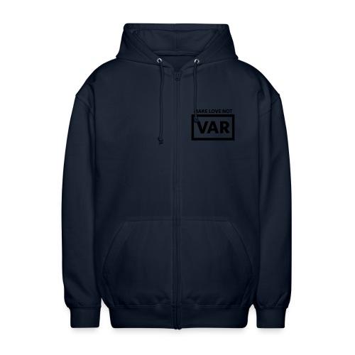 Make Love Not Var - Uniseks hoodie
