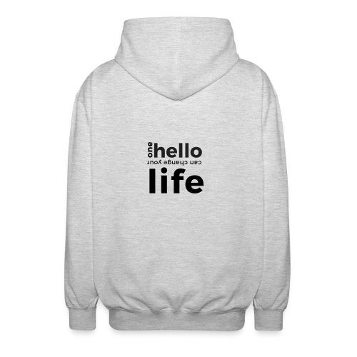 one hello can change your life - Unisex Kapuzenjacke