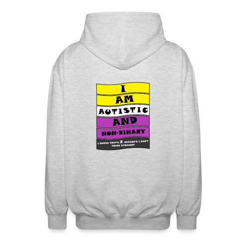 Autistic and Non-binary   Funny Quote - Unisex Hooded Jacket
