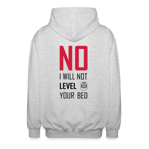 No I will not level your bed (vertical) - Unisex Hooded Jacket
