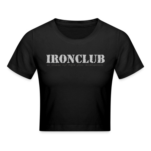 IRONCLUB - a way of life for everyone - Cropped T-skjorte