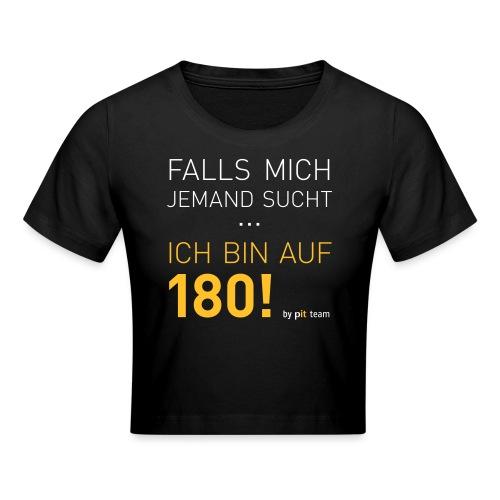 ... bin auf 180! - Crop T-Shirt