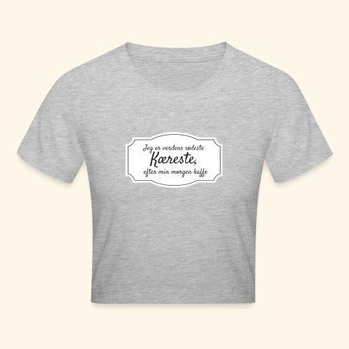 Verdens sødeste kæreste - Crop T-Shirt