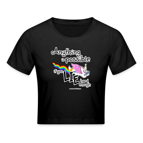Anything Is Possible if you lie hard enough - Crop T-Shirt