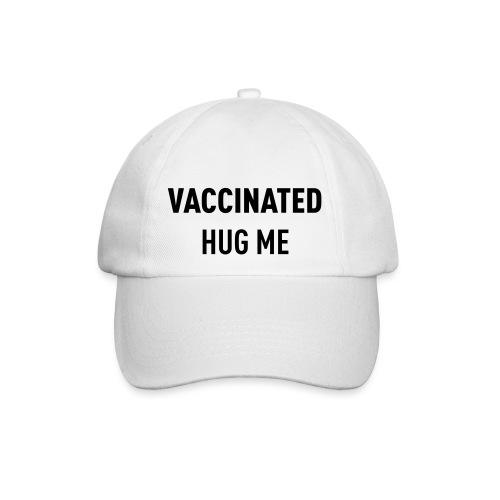 Vaccinated Hug me - Baseball Cap