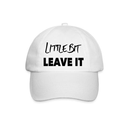 A Little Bit Leave It - Baseball Cap