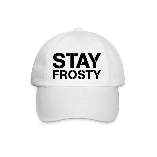Stay Frosty - Baseball Cap