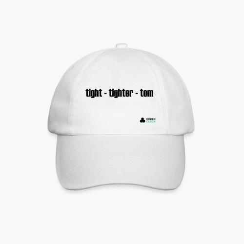 tight - tighter - tom - Baseballkappe