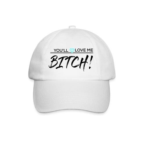 You´ll Love Me Bitch - Gorra béisbol
