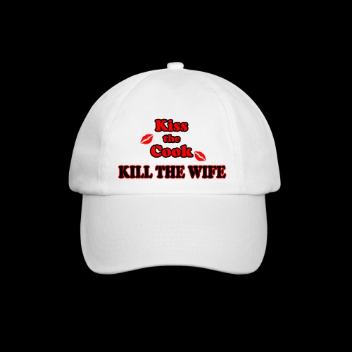 Kiss the Cook, kill the Wife - Baseballkappe