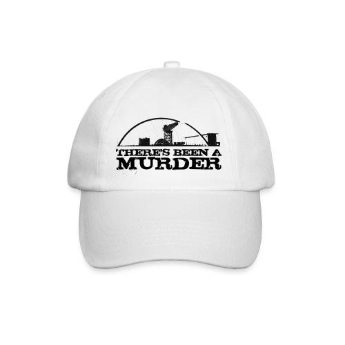 There's Been A Murder - Baseball Cap