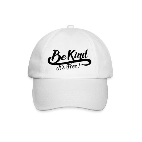 be kind it's free - Baseball Cap