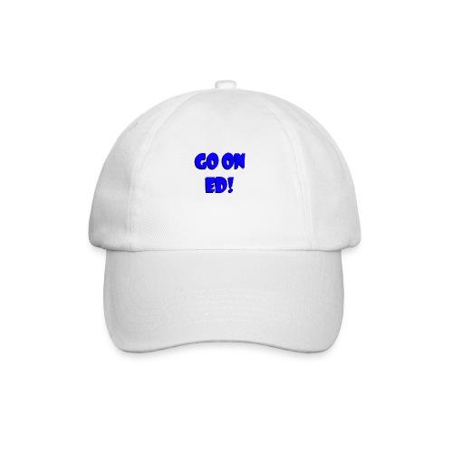 Go on Ed - Baseball Cap