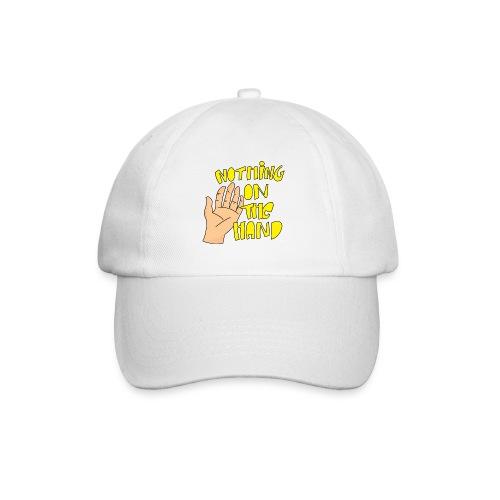 Nothing on the hand - Baseballcap