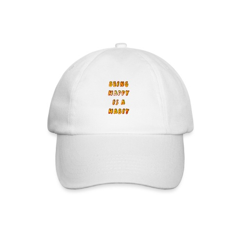 being happy is a habit - Baseball Cap
