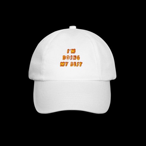 I m doing my best - Baseball Cap