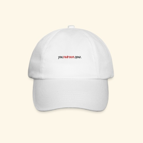 you redroom now - Baseball Cap