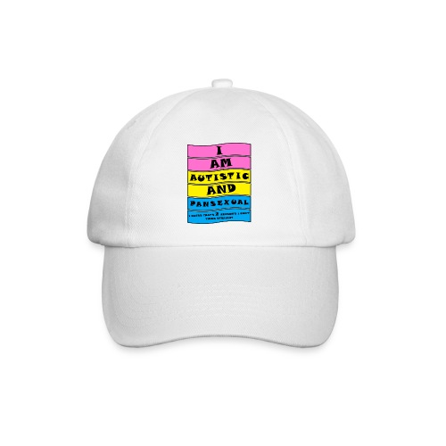 Autistic and Pansexual   Funny Quote - Baseball Cap