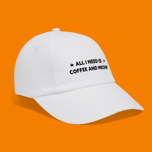 All I Need Is Coffee And Meow - Basebollkeps