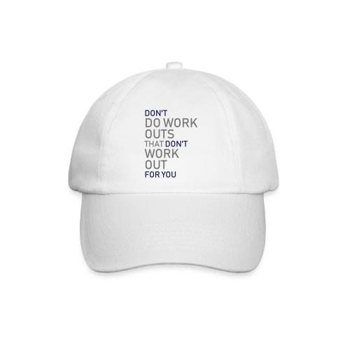 Don't do workouts - Baseball Cap