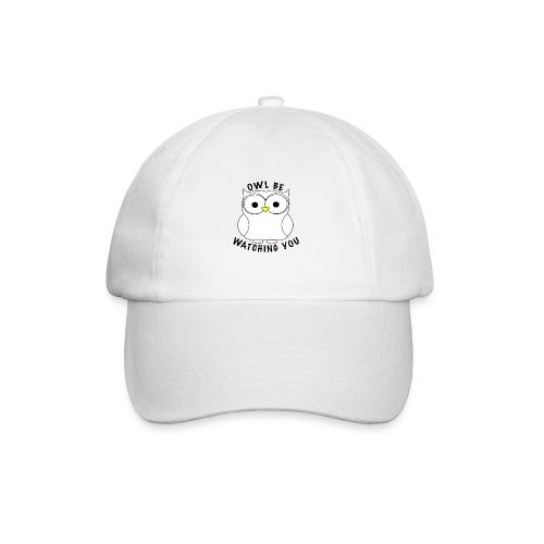 OWL BE WATCHING YOU - Baseball Cap