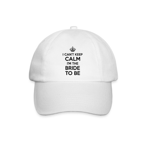 I can't keep calm, I'm the bride to be! - Baseballcap