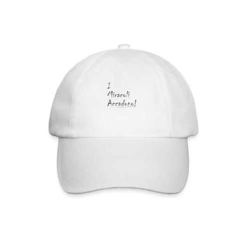 i miracoli accadono - Cappello con visiera