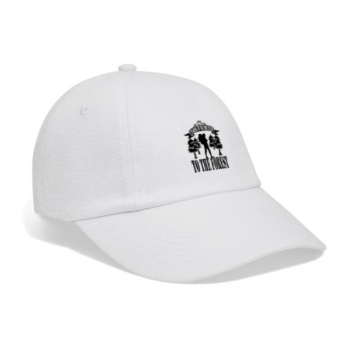 I m going to the mountains to the forest - Baseball Cap
